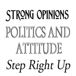 Politics, Attitude and Strong Opinions