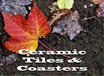 Ceramic Tiles & Coasters