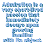 Admiration Is Short-lived