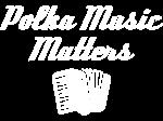 Polka Music Matters