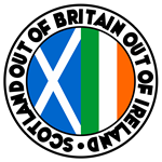 SCOTLAND OUT OF BRITAIN OUT OF IRELAND