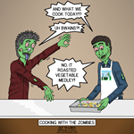 Cooking with the Zombies