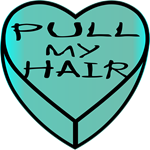 Valentines Heart Pull My Hair