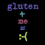 Gluten + Me = :-(