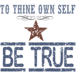 To Thine Own Self Be True T-shirts