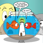 Fishbowl Paranoia