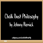 Chalk Dust Philosophy by Johnny Remick