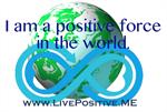 I Am a positive force