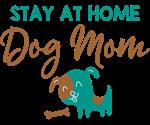 Stay Home Dog Mom