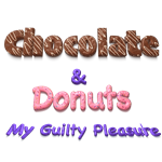 Chocolate & Donuts My Guilty Pleasure