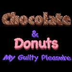 Chocolate & Donuts My Guilty Pleasure