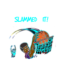 Slammed it!