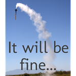 It will be fine...