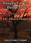 DAUGHTER OF THE DARK LORD -THE ALBERRA PROJECT