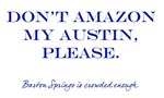 Don't Amazon My Austin