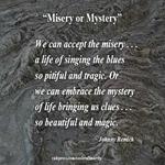 Misery or Mystery