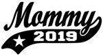 Mommy 2019 t-shirt