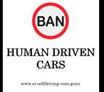 P17-02 Ban Human Driven Cars