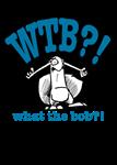 WTB - what the Bob?