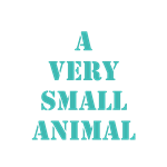A Very Small Animal