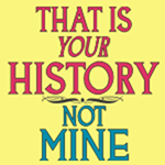 Not My History