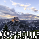 Yosemite Rocks and Falls