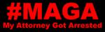 #MAGA - My Attorney Got Arrested