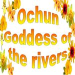 OCHUN GODDESS OF THE RIVERS FLOWERS