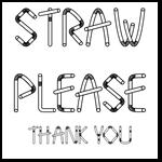 Straw Please