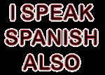 I speak spanish also
