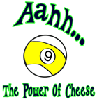 Aahh The Power of Cheese Funny 9 Ball Billiards parody