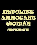 Impolite Arrogant Woman