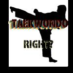 TaeKwonDo Right?