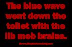 Blue Wave Flushed