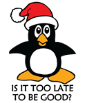 Cute Christmas Penguin Is it too late to be good