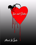 Love & Spiders by Mark W Lucke