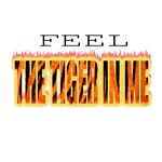 Feel The Tiger In Me