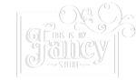 This is my Fancy shirt - White