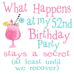 52nd Birthday Party
