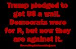 Trump pledged a wall