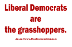 Liberal Democrats are the Grasshoppers