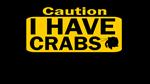 Caution I have crabs - afraid talk