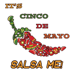 IT'S CINCO DE MAYO, SALSA ME!