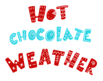 Hot Chocolate Weather