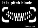 It is Pitch Black: