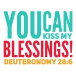 Kiss My Blessings!