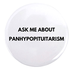 Ask Me About Panhypopituitarism