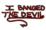 I Banged The Devil