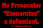 No prosecutor Exonerates!