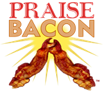 Praise Bacon